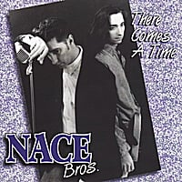 Nace Brothers | There Comes A Time