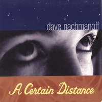 Dave Nachmanoff | A Certain Distance