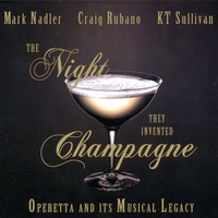 Mark Nadler, Craig Rubano, KT Sullivan | The Night They Invented Champagne: Operetta and its Musical Legacy