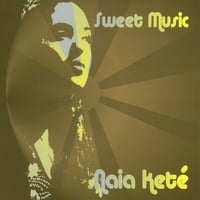 Naia Kete | Sweet Music