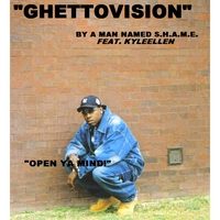A Man Named S.H.A.M.E. | Gettovision' (feat. Kyleellen)
