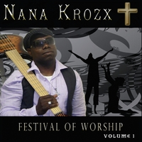 Nana Krozx | Festival of Worship, Vol. 1