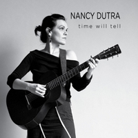 Nancy Dutra | Time Will Tell