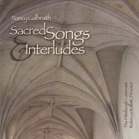 Nancy Galbraith The Pittsburgh Camerata | Sacred Songs & Interludes