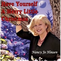 Nancy Jo Hinsen | Have Yourself a Merry Little Christmas