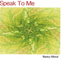Nancy Moral | Speak to Me