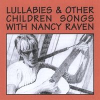 Nancy Raven | Lullabies & Other Children's Songs/People and Animal Songs