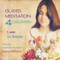 Nancy Williams | Guided Meditation 4 Children - I Am the Breeze