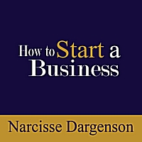 Narcisse Dargenson | How to Start a Business