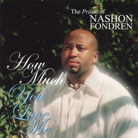 Nashon Fondren | How Much You Love Me