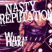 Nasty Reputation | Wild At Heart