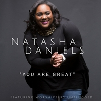 Natasha Daniels - You Are Great (feat. Worshippers Unplugged) 2017