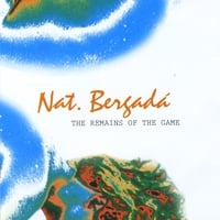 Nat Bergada | The Remains of the Game