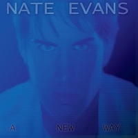 Nate Evans | A New Way
