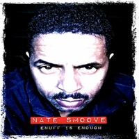Nate Smoove | Enuff Is Enough!