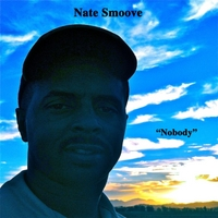 Nate Smoove | Nobody