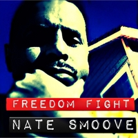 Nate Smoove | Freedom Fight