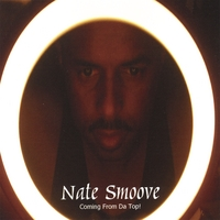 Nate Smoove | Coming From Da Top!