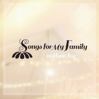 Nathan Fox | Songs for My Family