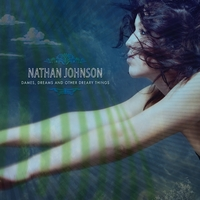 Nathan Johnson | Dames, Dreams and Other Dreary Things