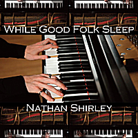 Nathan Shirley | While Good Folk Sleep