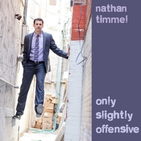 Nathan Timmel | Only Slightly Offensive
