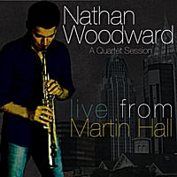 """Saxophonist Nathan Woodward Delivers Scorching Performance On """"A Quartet Session"""""""