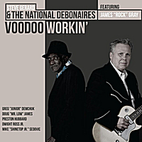 "Steve Gerard & The National Debonaires | Voodoo Workin' (feat. James ""Rock"" Gray)"