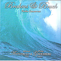 National Symphony Orchestra Of Ukraine, Michael Antonello & Philip Greenberg | Brahms & Bruch Violin Concertos