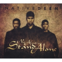 Native Deen | Not Afraid To Stand Alone