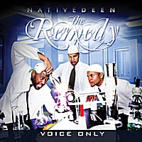 Native Deen | The Remedy (Voice Only)