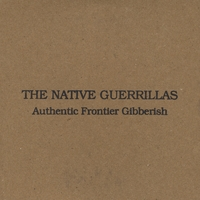 The Native Guerrillas | Authentic Frontier Gibberish