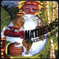 Native Vibe | Across The Globe