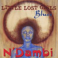 N'dambi | Little Lost Girls Blues