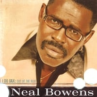 Neal Bowens | I Do Sax: Out Of The Blue