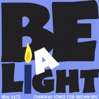 Neal Katz | Be A Light - Chanukah Songs for Grown-Ups