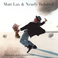 Matt Lax and Nearly Beloved | Hurricane and a Tumbleweed