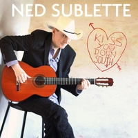 Ned Sublette | Kiss You Down South