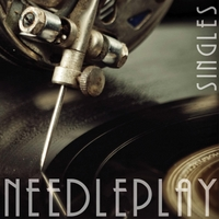Needleplay | Singles
