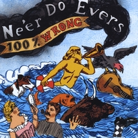 Ne'er Do Evers | 100% Wrong