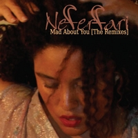 Neferfari | Mad About You (The Remixes)
