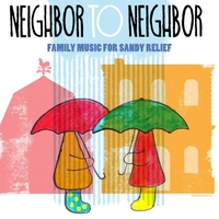 Various Artists | Neighbor to Neighbor: Family Music for Sandy Relief