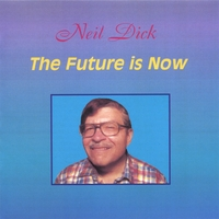 Neil Dick | The Future is Now