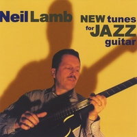 Neil Lamb | New Tunes for Jazz Guitar