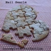 Neil Searle | Incomplete Perfection