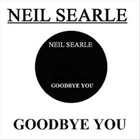 Neil Searle | Goodbye You