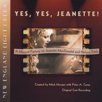 New England Light Opera | Yes, Yes, Jeanette! A Musical Fantasy on Jeanette MacDonald and Nelson Eddy