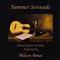 Nelson Amos | Summer Serenade (Classical Guitar Favorites)