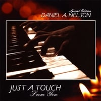 Daniel A Nelson | Just A Touch