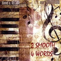 Daniel A. Nelson & Mark Drummond | 2 Smooth 4 Words